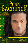 Pure Sacrifice cover: Sexy dreadlocked black man with striking gold eyes, one blue bead in hair, and a goatee stares at viewer against green background of rearing unicorn and rose outline graphics