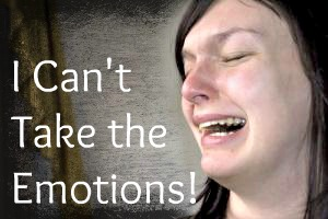 "Girl sobbing with text ""The Emotions Are Too Much!"""