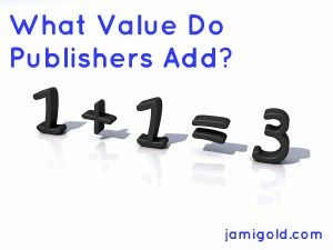 "Text ""What Value Do Publishers Add?"" with the numbers 1 + 1 = 3"