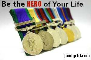 Display of Army medals with text: Be the Hero of Your Life