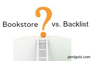 Drawing of ladder reaching a summit with a question mark, text: Bookstore vs. Backlist