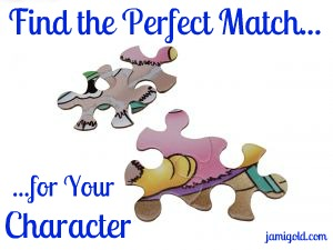 Two matched puzzle pieces with text: Find the Perfect Match...for your Character