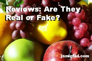 "Close up of fake fruit and text: ""Reviews: Are They Real or Fake?"""