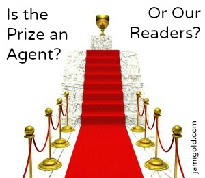 "Image of red carpet going up to a trophy with text ""Is the Prize an Agent? Or Our Readers?"""
