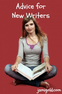 Young woman holding a book, text: Advice for New Writers