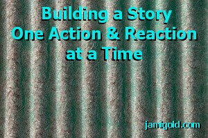 Rippled panel with text: Building a Story One Action & Reaction at a Time