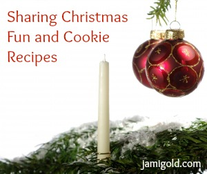 Christmas ornaments and candle on a tree with text: Sharing Christmas Fun and Cookie Recipes