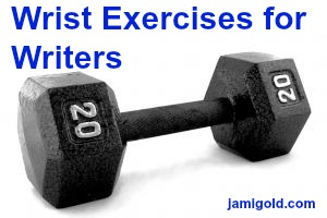 Exercise dumbbell with text: Wrist Exercises for Writers
