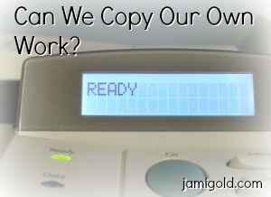 Printer control screen with text: Can We Copy Our Own Work?