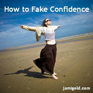Woman with arms outstretched with text: How to Fake Confidence