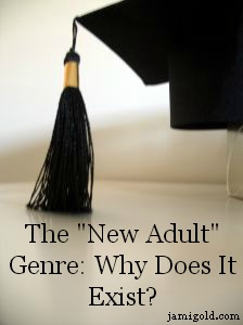 "Graduation cap with text: The ""New Adult"" Genre: Why Does It Exist?"