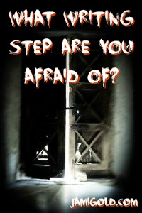 Dark door cracked open with text: What Writing Step Are You Scared Of?