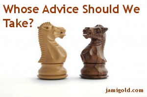 Chess knights facing off with text: Whose Advice Should We Take?