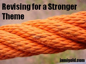 Rope with text: Revising for a Stronger Theme
