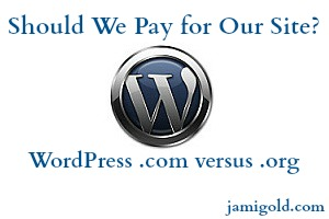 WordPress logo with text: Should We Pay for Our Site? WordPress .com versus .org