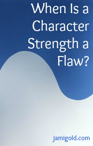 A yin-yang style wave with text: When Is a Character Strength a Flaw?