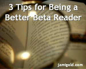 Magnifying glass over a book with text: 3 Tips for Being a Better Beta Reader
