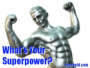 Statue holding arms up to make muscles with text: What's Your Superpower?