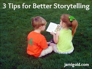Little girl reading to little boy with text: 3 Tips for Better Storytelling
