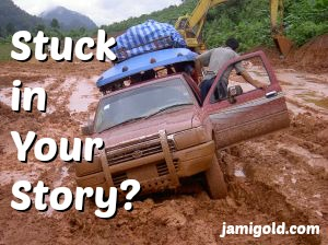 Car stuck in the mud with text: Stuck in Your Story?