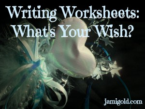 Magic wand with text: Writing Worksheets: What's Your Wish?