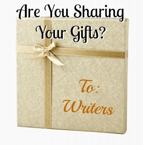 Gift box with text: Are You Sharing Your Gifts? To: Writers