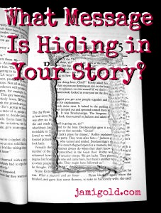 Book with a hole cut into the pages with text: What Message Is Hiding in Your Story?