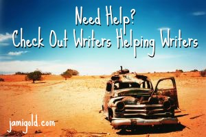 Rusted out car in the desert with text: Need Help? Check Out Writers Helping Writers