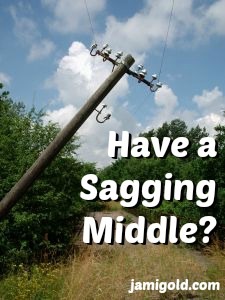 Sagging power pole with text: Have a Sagging Middle?