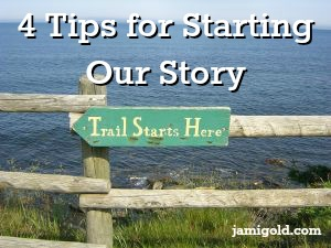 """Trail Starts Here"" sign with text: 4 Tips for Starting Our Story"
