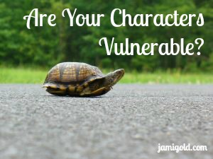 A turtle in the middle of a road with text: Are Your Characters Vulnerable?
