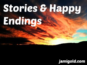 Sunset with text: Stories and Happy Endings