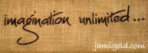 "Burlap canvas with an overlay of text, ""imagination unlimited..."""