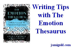 Cover of the Emotion Thesaurus with text: Writing Tips with The Emotion Thesaurus