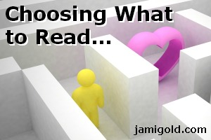 Stick figure hunting a heart in a maze with text: Choosing What to Read...