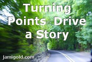 Road curving through trees with text: Turning Points Drive a Story