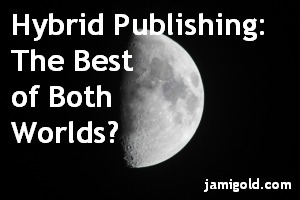 Half moon with text: Hybrid Publishing: The Best of Both Worlds?