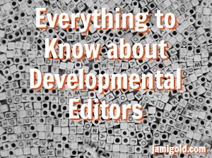 Letter blocks with text: Everything to Know about Developmental Editing