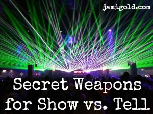 Laser light show with text: Secret Weapons for Show vs. Tell