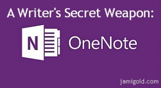 OneNote logo with text: A Writer's Secret Weapon: OneNote