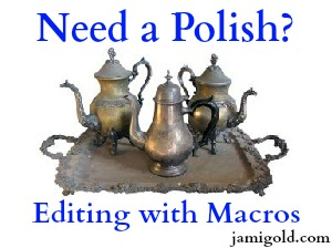 Tarnished silver tea set with text: Need a Polish? Editing with Macros