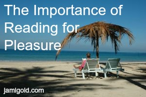 Woman reading on a beach with text: The Importance of Reading for Pleasure
