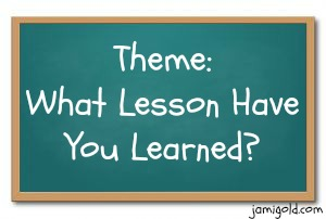 Chalkboard with text: Theme: What Lesson Have You Learned?