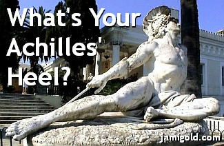 Sculpture of Achilles dying with text: What's Your Achilles Heel?