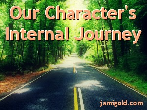 Trees growing over road with text: Our Character's Internal Journey