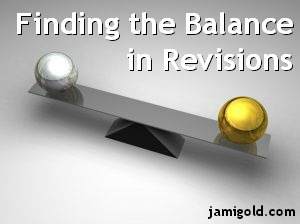 Balance with a gold ball and a silver ball with text: Finding the Balance in Revisions
