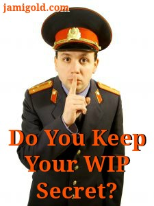 Military person with finger at lips with text: Do You Keep Your WIP Secret?