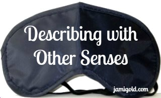 Sleep mask with text: Describing with Other Senses