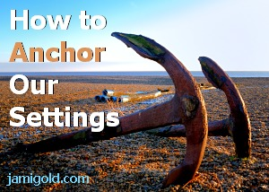 Anchor on a beach with text: How to Anchor Our Settings