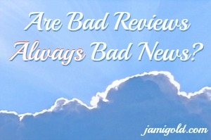 Clouds with a glint of sunlight and text: Are Bad Reviews *Always* Bad News?